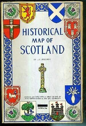 HISTORICAL MAP OF SCOTLAND - 1 CARTE: BULLOCK L. G.