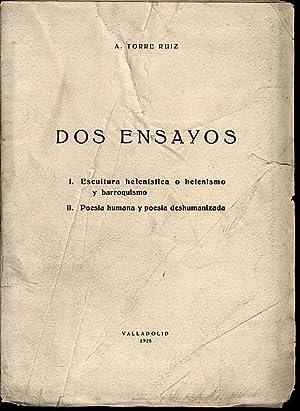 DOS ENSAYOS. I. ESCULTURA HELENISTICA O HELENISMO: TORRE RUIZ, A.