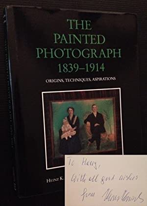 The Painted Photograph 1839-1914: Origins, Techniques, Aspirations