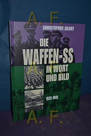 Die Waffen-SS in Wort und Bild: Ailsby, Christopher:
