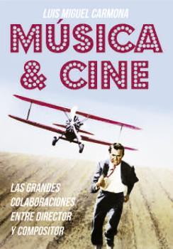 Música & Cine Las grandes colaboraciones entre: Carmona, Luis