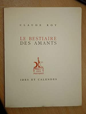Les bestiaires des amants: ROY Claude