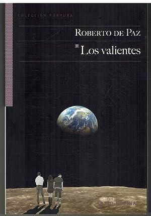 LOS VALIENTES: ROBERTO DE PAZ