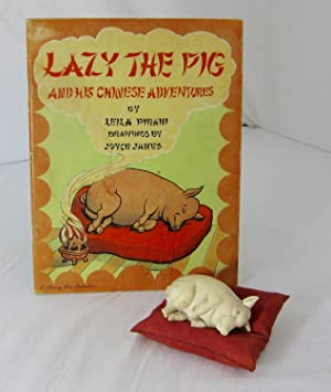 LAZY THE PIG, And His Chinese Adventures: Pirani, Leila; Drawings