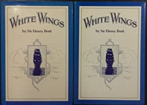 White Wings. [I] Fifty years of sail: BRETT, Henry.
