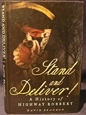 Stand and Deliver: A History of Highway Robbery.