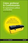 CÓMO GESTIONAR LA COMUNICACIÓN. En organizaciones públicas y no lucrativas: Fernández López, Sergio