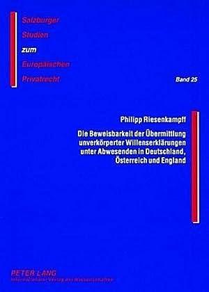 Die Beweisbarkeit der Übermittlung unverkörperter Willenserklärungen unter: Philipp Riesenkampff
