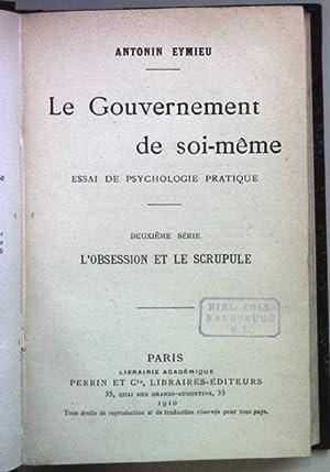 Le Gouvernement de soi-même: Essai de Psychologie: Eymieu, Antonin: