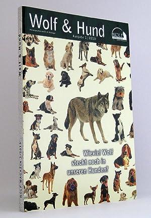 Wolf & [und] Hund : Wieviel Wolf steckt noch in unseren Hunden? (Reihe: Wolf-Magazin, Jahrgang ...