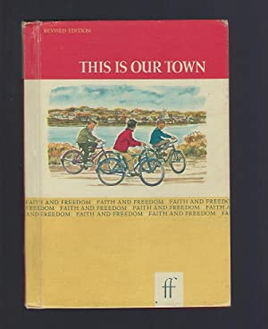 This Is Our Town 1963 Faith and Freedom Reader: Sisters M. Marguerite and M. Bernarda