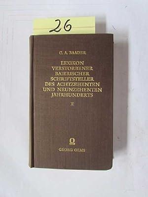 Lexikon verstorbener baierischer Schriftsteller des 18. und 19. Jahrhunderts II - Zwei Teile in ...
