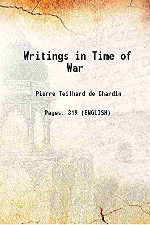 Writings in Time of War (1817)[HARDCOVER]: Pierre Teilhard de