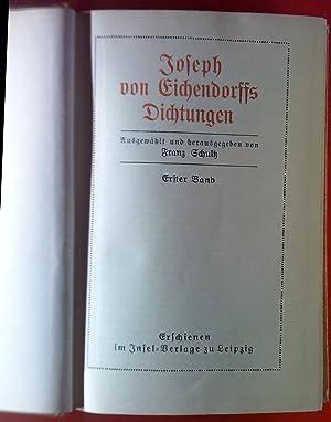Joseph von Eichendorffs Dichtungen. ERSTER BAND: Vor der Stadt - Liebe in der Fremde - Treue.: Hrsg...