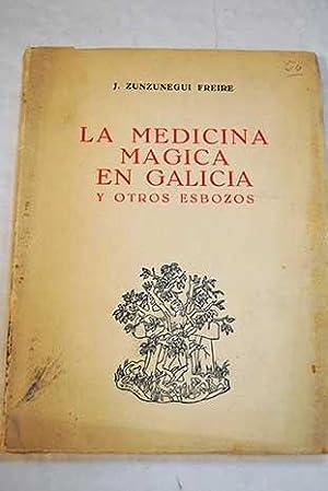 La medicina magica en Galicia y otros: Zunzunegui Freire, J.