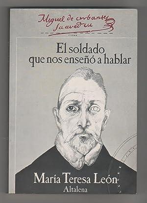 Cervantes, el soldado que nos enseñó a: LEÓN, María Teresa: