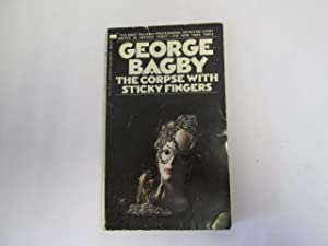 The Corpse With The Sticky Fingers: Bagby, George