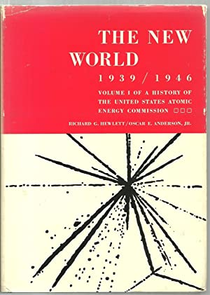 The New World 1939/1946, Volume I of: Richard G. Hewlett,