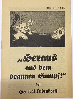"""Heraus aus dem braunen Sumpf!"""" sagt General Ludendorff.: Ludendorff, Erich."""