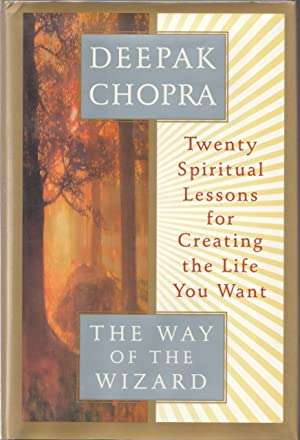 The Way of the Wizard : Twenty Spiritual Lessons for Creating the Life You Want