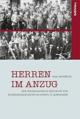 Herren im Anzug, Eine transatlantische Geschichte von Klassengesellschaften im langen 19. ...