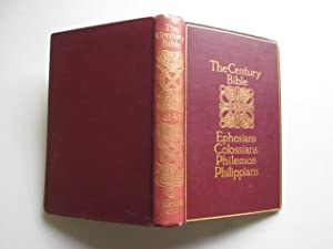 The Century Bible (A Modern Commentary): Ephesians, Colossians, Philemon & Philippians: Martin,...