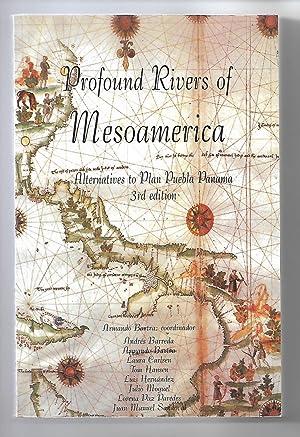 Imagen del vendedor de Profound Rivers of Mesoamerica: Alternatives to Plan Puebla Panama a la venta por Cher Bibler