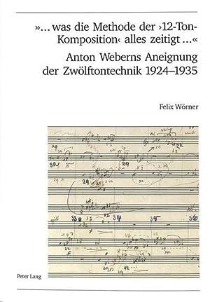 was die Methode der '12-Ton-Komposition' alles zeitigt .'. Anton Weberns Aneignung der ...