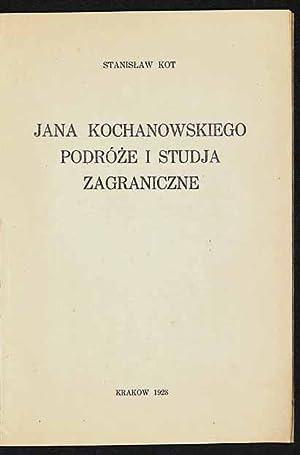 Jana Kochanowskiego podróze i studja zagraniczne.: Kot, Stanislaw