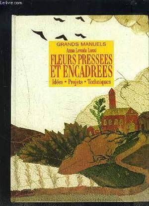 FLEURS PRESSEES ENCADREES / COLLECTION GRANDS MANUELS: LEVADA LUZZI ANNA