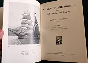 Plank-On-Frame Models And Scale Masting And Rigging. Volume 1 Scale Hull Construction: Harold A. ...
