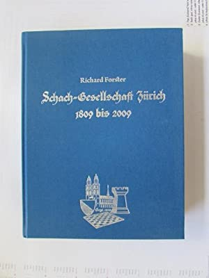 Schachgesellschaft Zürich 1809 bis 2009 - Eine helvetische Schachgeschichte in zwei Jahrhunderten ...