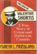THE CASE OF VALENTINE SHORTS; A True Story of Crime and Politics in Canada,
