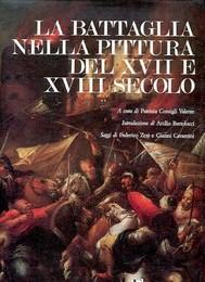 Battaglia nella pittura del XVII e XVIII: Consigli Valente Patrizia