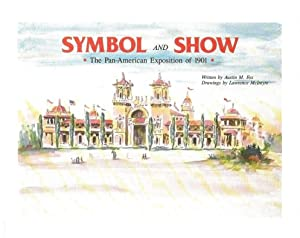 SYMBOL AND SHOW : The Pan- American Exposition of 1901