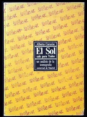 Seller image for El Sol sale para todos. Un análisis de la iconografía comercial de Madrid. for sale by La Luna de Os Navás