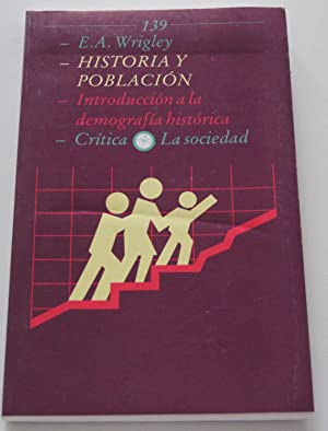 Historia y población : introducción a la: Wrigley, E. A.