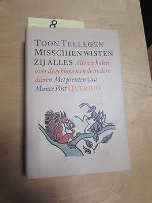 Misschien wisten zij alles - Alle verhalen over de eekhoorn en de andere dieren: Tellegen, Toon und...