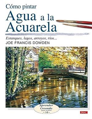 Como pintar agua a la acuarela: Francis Dowden, Joe