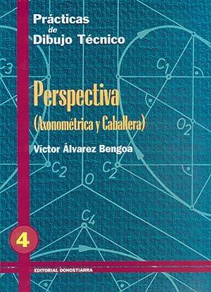 Pract.dibujo tecnico 4.perspectiva don: Álvarez Bengoa, Víctor
