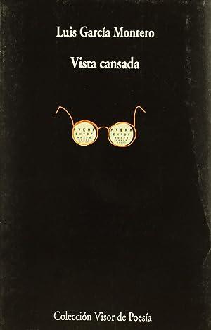 Vista cansada: García Montero, Luis