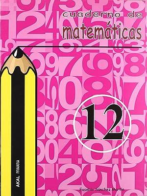 Cuad.matematicas.12 (primaria): Sánchez Martín, Eusebio
