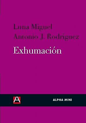 Exhumacion: Miguel, Luna/J. Rodriguez,