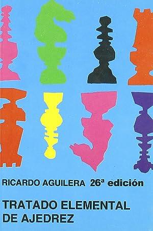 Tratado elemental ajedrez: Aguilera, R.
