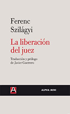 La liberación del juez: Ferenc Szilágyi