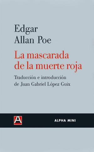 La mascarada de la muerte roja: Allan Poe, Edgar