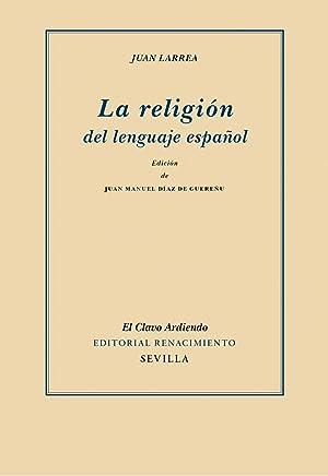 La religión del lenguaje español: Juan Larrea