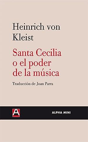 Santa cecilia o el poder de la: Heinrich Von Kleist