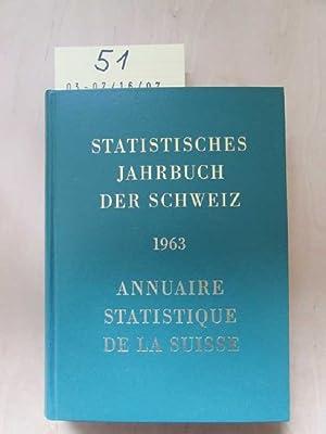 Statistisches Jahrbuch der Schweiz - Annuaire statistique de la Suisse 71. Jahrgang 1963: ...
