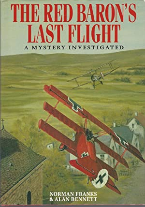 Red Baron's Last Flight, The A Mystery Investigated